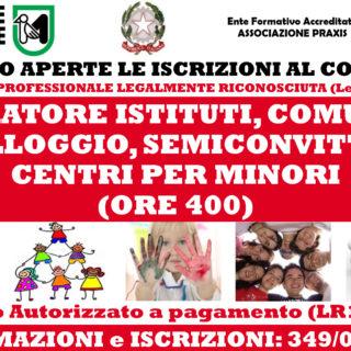 CORSI OPERATORE ISTITUTI, COMUNITÀ ALLOGGIO, SEMICONVITTI, CENTRI PER MINORI (LEGALMENTE RICONOSCIUTO QUALIFICA PROFESSIONALE )